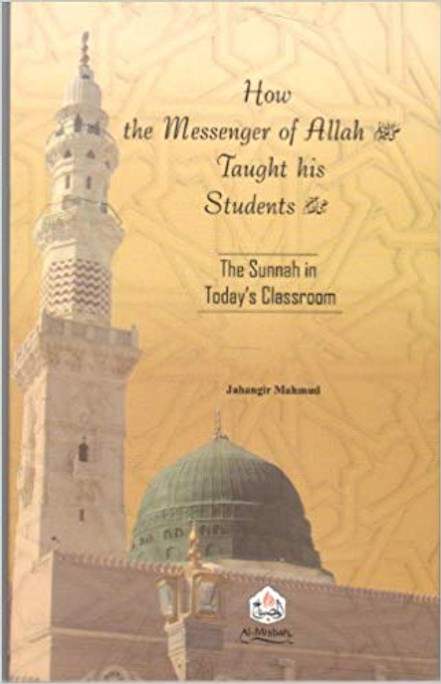 How The Messenger of Allah (S.A.W.) Taught his Students
