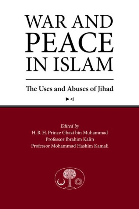 War and Peace in Islam The Uses and Abuses of Jihad