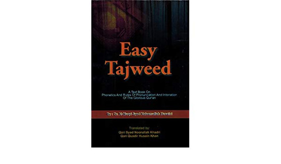 Easy Tajweed: A Text Book on Phonetics and Rules of Pronunciation and Intonation of the Glorious Qur'an