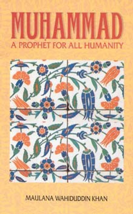 Muhammad: A Prophet for All Humanity [PB]
