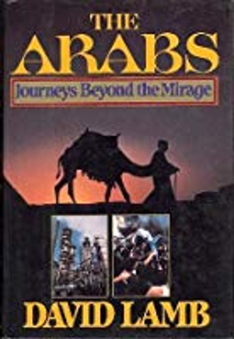 The Arabs  Journeys Beyond the Mirage