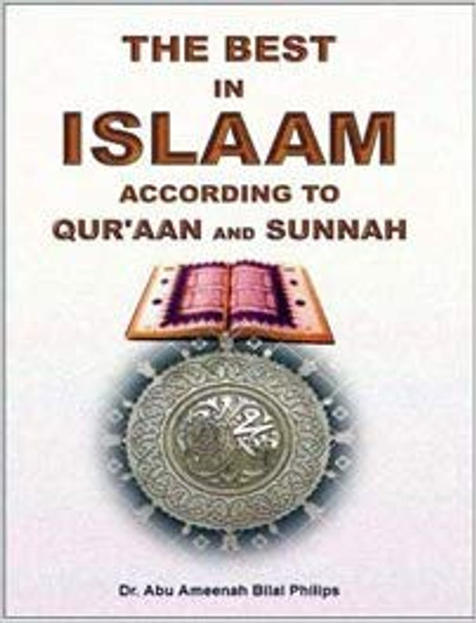 The Best in Islam- According to Qur'aan and Sunnah