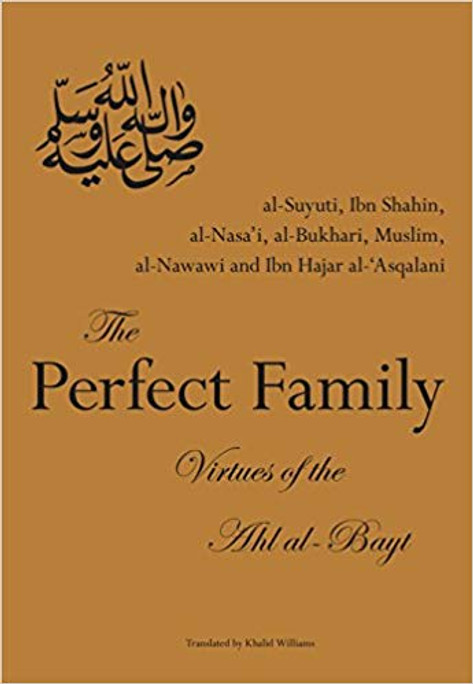 The Perfect Family- Virtues of the Ahl al-Bayt