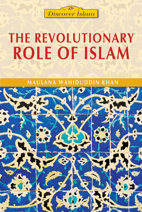 The Revolutionary Role of Islam