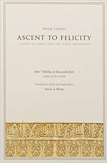 Ascent to Felicity: A Manual on Islamic Creed and Hanafi Jurisprudence