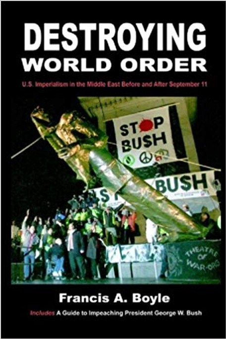 Destroying World Order- U.S. Imperialism in the Middle East Before and After September 11