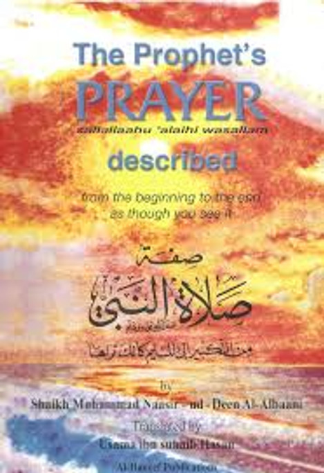 The Prophet's Prayer (Described from the Beginning to the End as Though You See It)