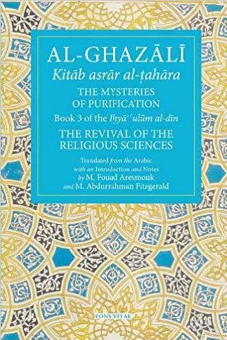 The Mysteries of Purification: The Revival of the Religious Sciences
