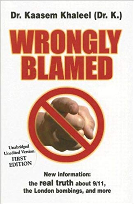 Wrongly Blamed- New Information: The Real Truth About 9/11, the London Bombings, and More