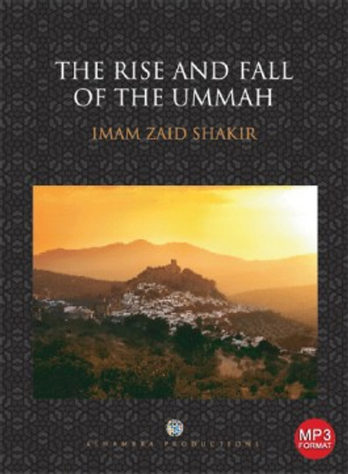 Rise and Fall of the Ummah, The [MP3]