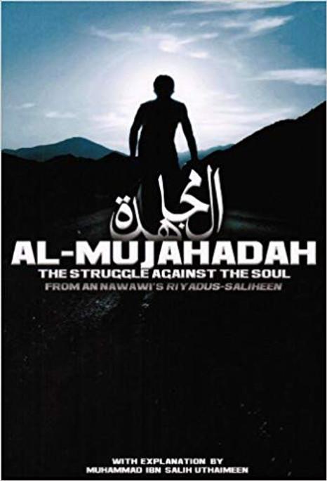 Al Mujahadah, the Struggle Against the Soul: From an Nawawi's Riyadus Saliheen