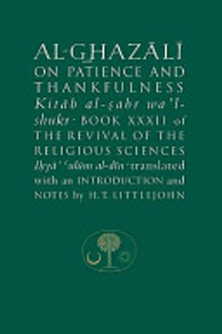 Al- Ghazali on Patience and Thankfulness: Book 31