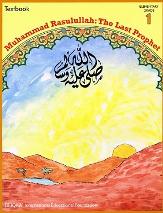 Muhammad Rasulullah: The Last Prophet Text Book. Grade 1