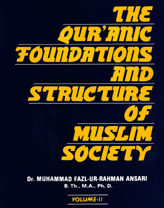 The Qur'anic Foundations and Structure of Muslim Society