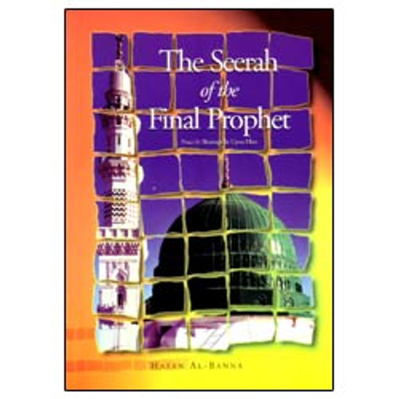 The Seerah of the Final Prophet by Hasan Al-Banna