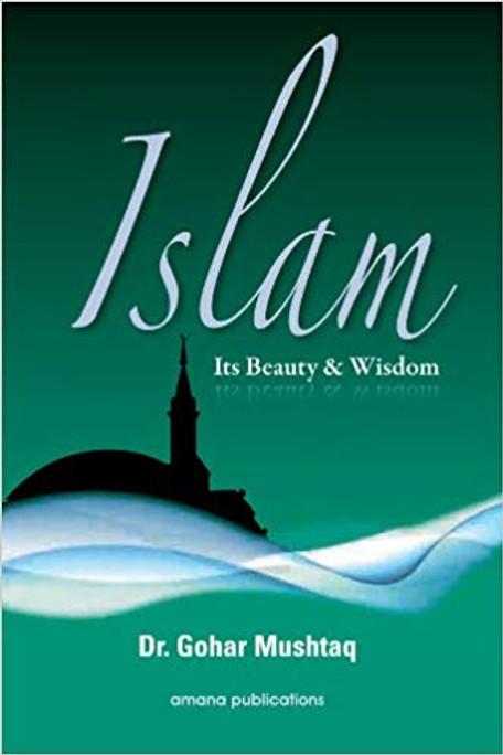 Islam: Its Beauty & Wisdom