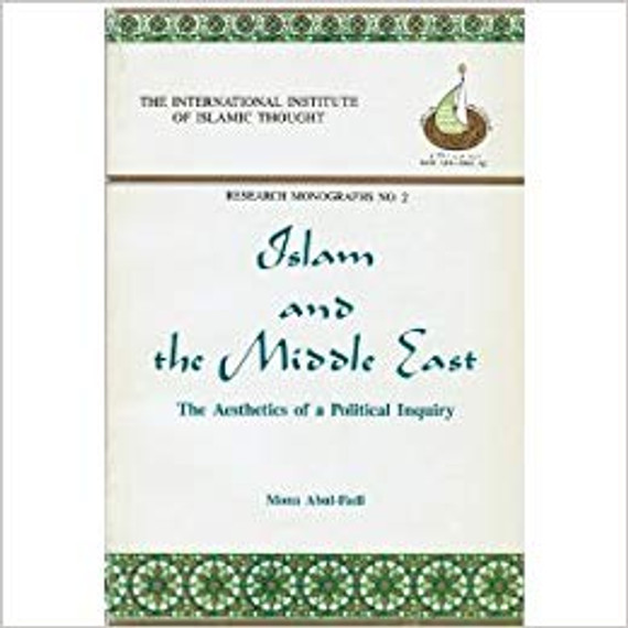 Islam and the Middle East: the Aesthetics of a Political Inquiry