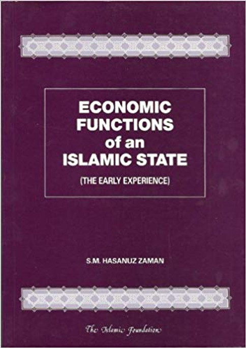 Economic Functions of an Islamic State (the Early Experience) (Islamic Economics Series)