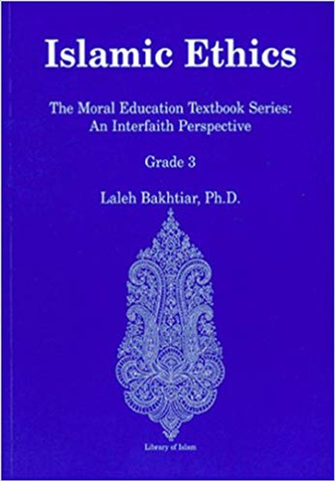 Islamic Ethics: The Moral Education Textbook Series: An Interfaith Perspective Grade 3