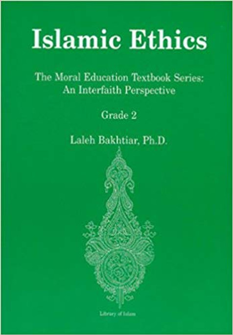 Islamic Ethics: The Moral Education Textbook Series: An Interfaith Perspective Grade 2