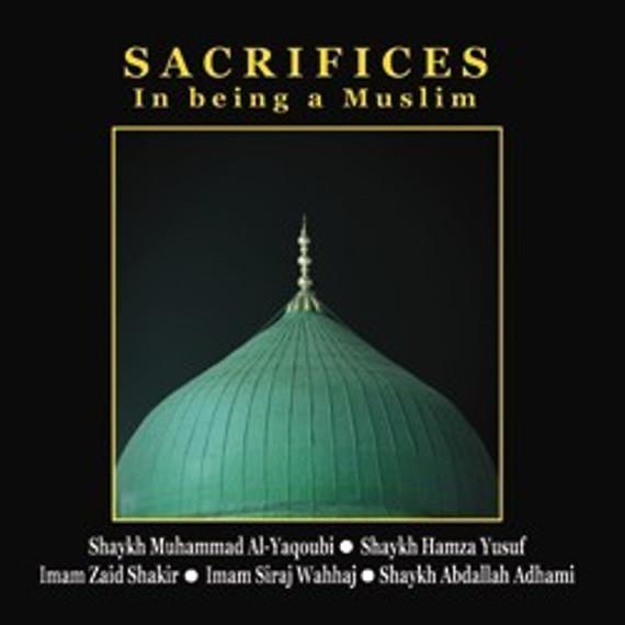 Sacrifices in Being Muslim [CDs]