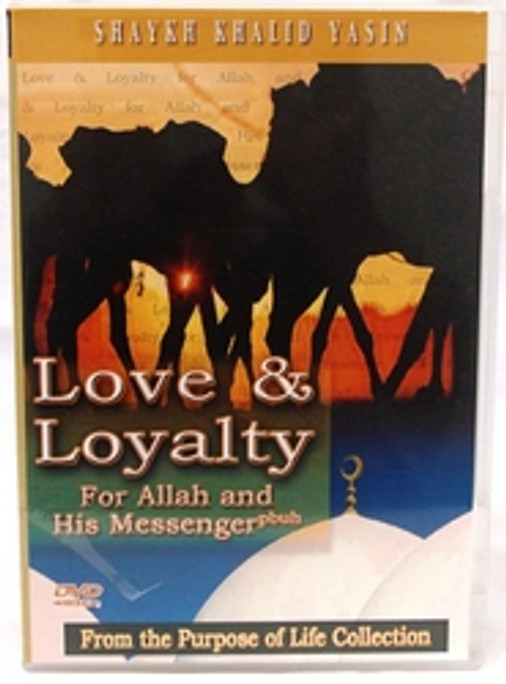 love & Loyalty for Allah and his Messenger DVD