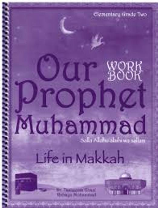 Our Prophet Muhammad :Life in Makkah (Workbook Elementry Grade 2)