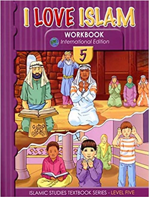 I Love Islam Workbook: Level 5 (International Edition)