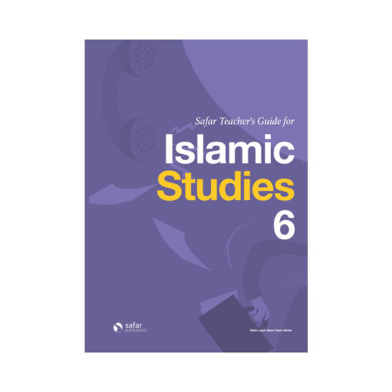 Safar Teacher's Guide for Islamic Studies – Book 6