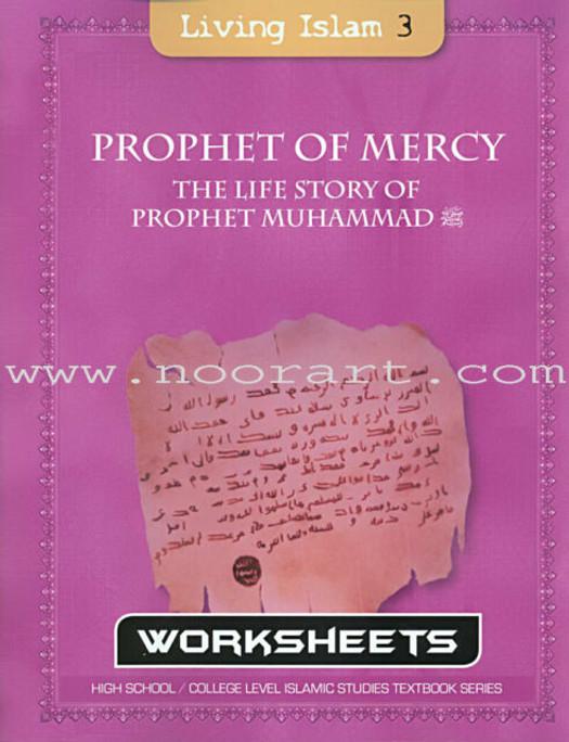 Living Islam Worksheets - Prophet of Mercy High school