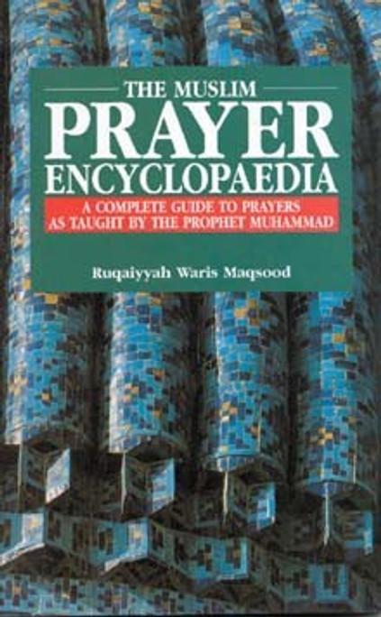 The Muslim Prayer Encyclopaedia [PB]