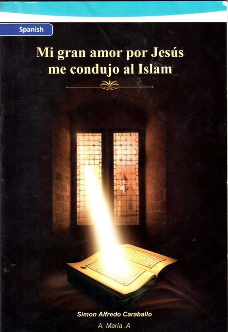 Mi Gran Amor por Jesus me condujo al Islam