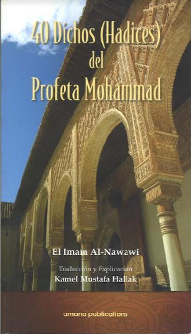 40 Dichos  ( Hadices ) del Profeta Mohammad...with explanation in Spanish