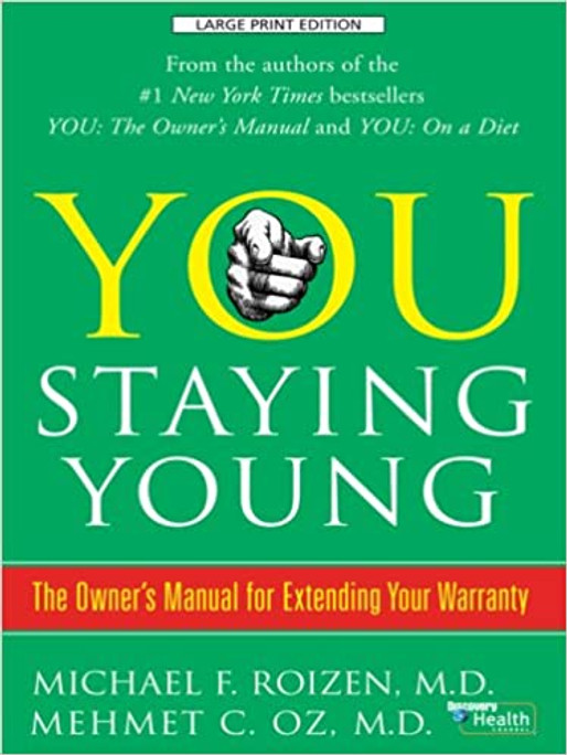 You, Staying Young: The Owner's Manual for Extending Your Warranty