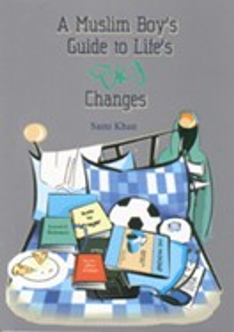 A Muslim Boys Guide to Lifes Big Changes