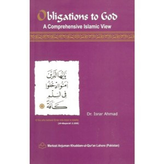 Obligations to God, A Comprehensive Islamic View