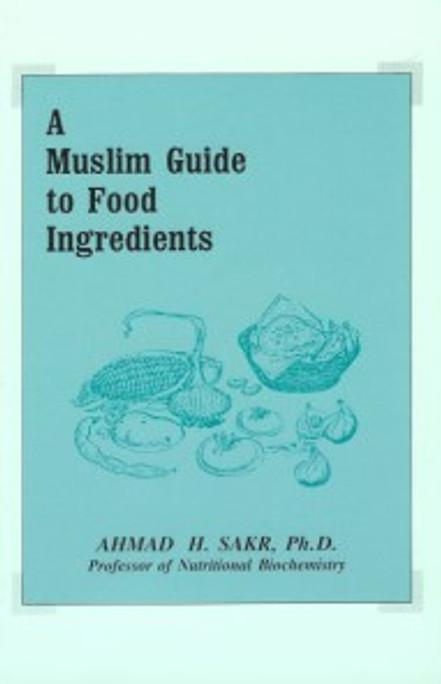 A Muslim Guide to Food Ingredients