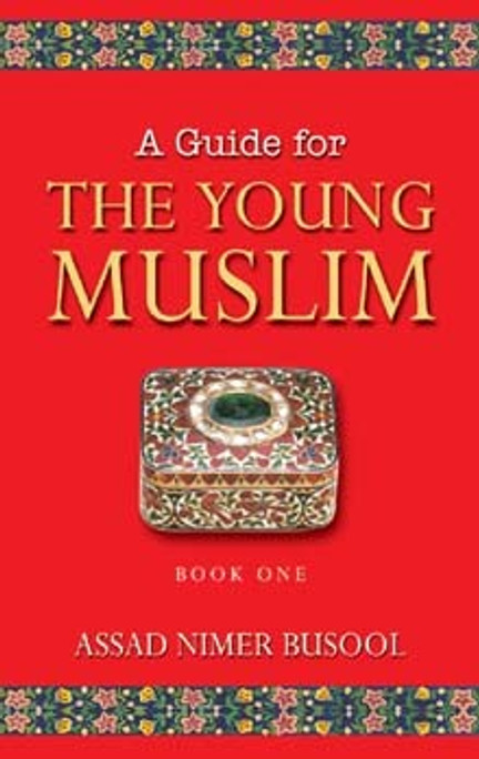 A Guide for the Young Muslim (BOOK 1)