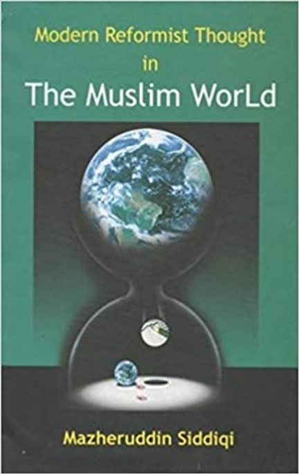 MODERN REFORMIST THOUGHT IN MUSLIM WORLD