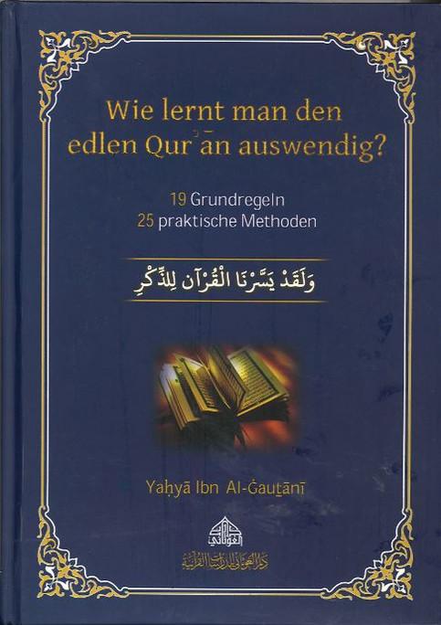 Wie lernt man den edlen Quran auswendig?.... in Deutsch language