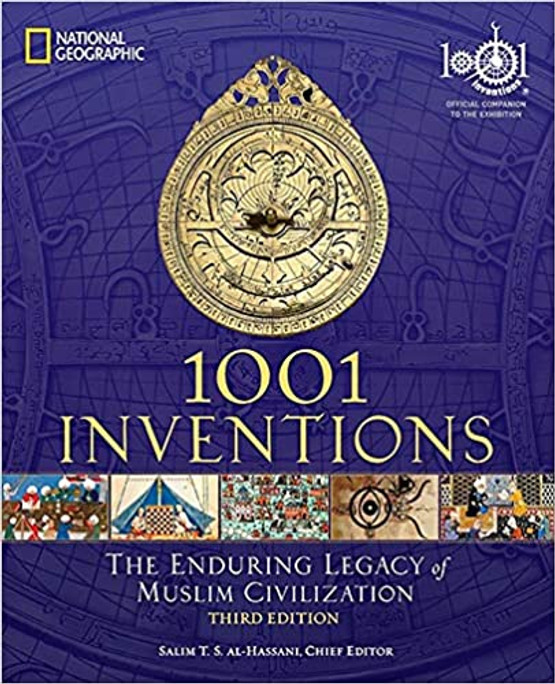 1001 Inventions....The Enduring Legacy of Muslim Civilization