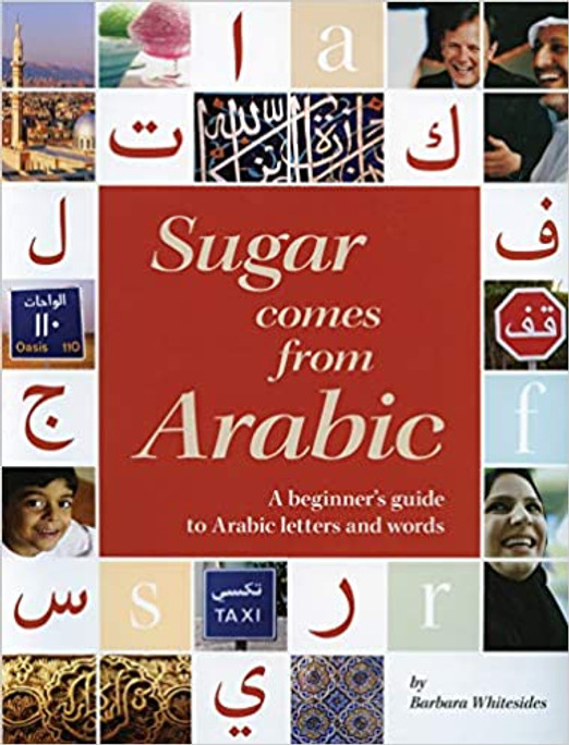 Sugar comes from Arabic....A beginners guide to Arabic letters and words