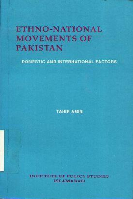 Ethno-national movements of Pakistan : Domestic and International Factors