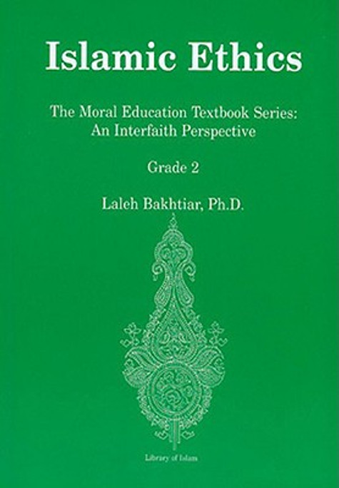 Islamic Ethics- The Moral Education Textbook Series: An Interfaith Perspective (Grade 2)