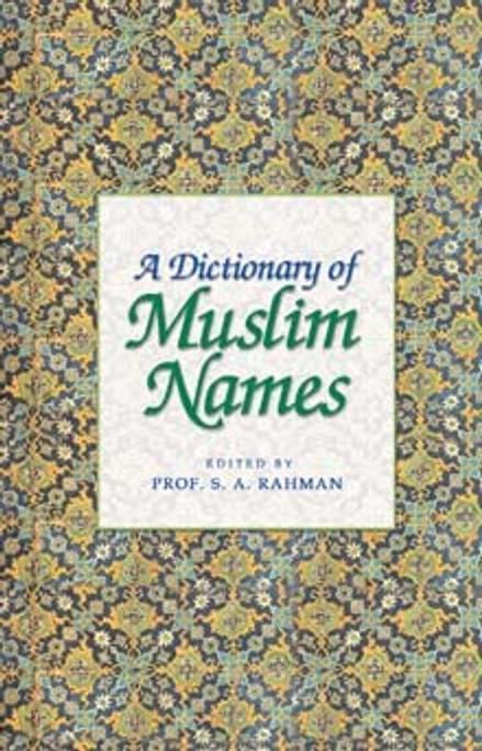 A Dictionary of Muslim Names [PB]