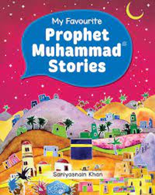 My Favourite Prophet Muhammad Stories