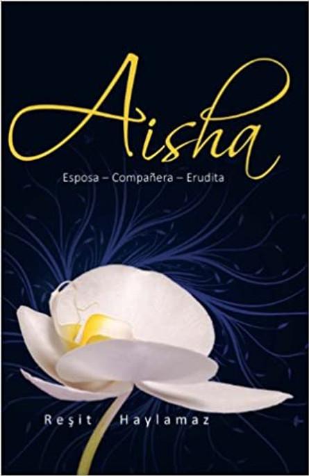 Aisha - The Wife, the Companion, the scholar  (Spanish)