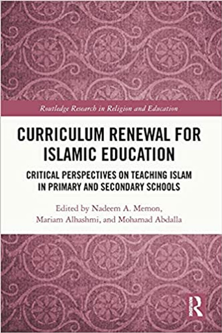 Curriculum Renewal for Islamic Education (Routledge Research in Religion and Education)