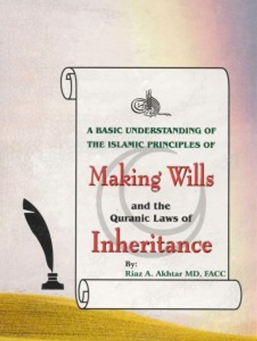 Making Wills and the Quranic Laws of Inheritance - (USED)