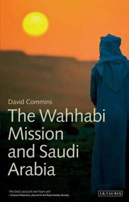 The Wahhabi Mission and Saudi Arabia